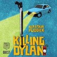 Killing Dylan - Alastair Puddick