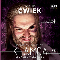 Kłamca 2.5 - Machinomachia - Jakub Ćwiek.