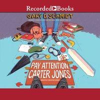 Pay Attention, Carter Jones - Gary D. Schmidt