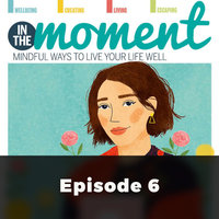 Living the Wabi-sabi Way - In The Moment - Mindful Ways to Live Your Life Well 6 - Caroline Rowland