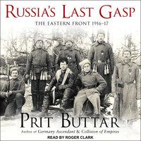 Russia's Last Gasp - Prit Buttar