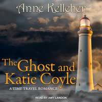 The Ghost and Katie Coyle - Anne Kelleher