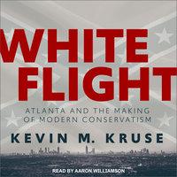 White Flight - Kevin M. Kruse