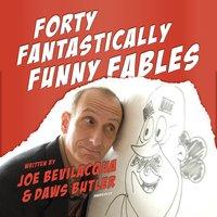 Forty Fantastically Funny Fables - Joe Bevilacqua, Daws Butler