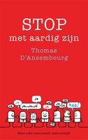 Stop met aardig zijn - Thomas d'Ansembourg