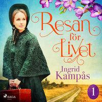 Resan för livet del 1 - Ingrid Kampås