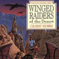 Winged Raiders of the Desert - Gilbert Morris