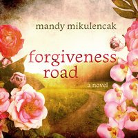 Forgiveness Road - Mandy Mikulencak