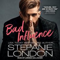 Bad Influence - Stefanie London