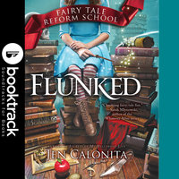 Flunked - Booktrack Edition - Jen Calonita