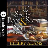 The Secret, Book & Scone Society - Booktrack Edition - Ellery Adams