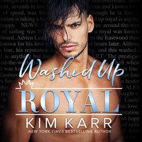 Washed Up Royal - Kim Karr