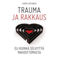 Trauma ja rakkaus - Harri Virtanen