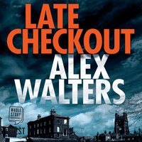 Late Checkout - Alex Walters