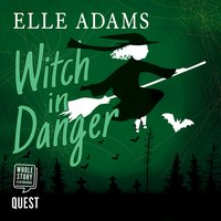 Witch in Danger - Elle Adams
