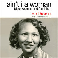 Ain't I a Woman: Black Women and Feminism 2nd Edition - Bell Hooks