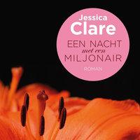 Een nacht met een miljonair - Jessica Clare