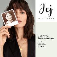 Jej historia. Portret audio - S1E1 - Narcyza Żmichowska - Weronika Wierzchowska