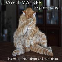 Expressions - Dawn Mayree