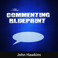 The Commenting Blueprint - John Hawkins