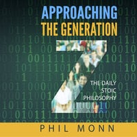 The Daily Stoic Philosophy: Approaching the Generation Z - Phil Monn