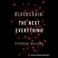 Blockchain: The Next Everything - Stephen P. Williams