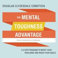 The Mental Toughness Advantage - Douglas Comstock