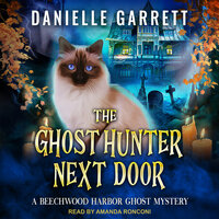 The Ghost Hunter Next Door - Danielle Garrett