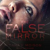 The False Mirror - Dana V. Moison