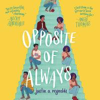 Opposite of Always - Justin A. Reynolds