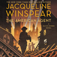 The American Agent: A Maisie Dobbs Novel - Jacqueline Winspear