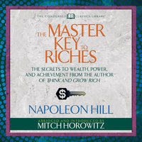 The Master Key to Riches - Napoleon Hill, Mitch Horowitz
