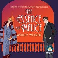 The Essence of Malice - Ashley Weaver