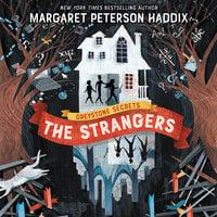 Greystone Secrets: The Strangers - Margaret Peterson Haddix