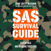 SAS Survival Guide – Essentials For Survival and Reading the Signs - John 'Lofty' Wiseman