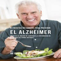 41 Recetas de Comidas para Prevenir el Alzheimer - Joe Correa