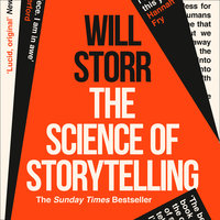 The Science of Storytelling - Will Storr