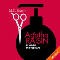 Agatha Raisin e il mago di Evesham (9° caso) - M.C. Beaton