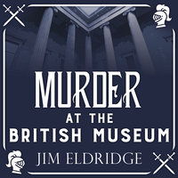 Murder at the British Museum - Jim Eldridge