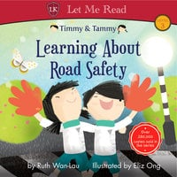 Timmy & Tammy: Learning About Road Safety - Ruth Wan-Lau