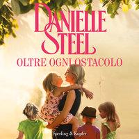 Oltre ogni ostacolo - Danielle Steel