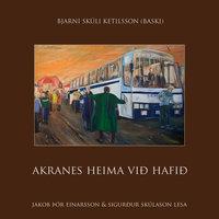 Akranes heima við hafið - Bjarni Skúli Ketilsson (Baski), Maria van Mierlo