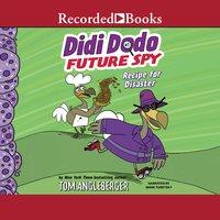 Didi Dodo, Future Spy: Recipe for Disaster - Tom Angleberger