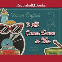 It All Comes Down to This - Karen English