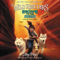 Wild Rescuers: Escape to the Mesa - StacyPlays