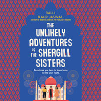 The Unlikely Adventures of the Shergill Sisters: A Novel - Balli Kaur Jaswal