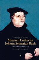 Govert Jan Bach over Maarten Luther en Johann Sebastian Bach - Govert Jan Bach
