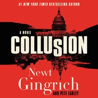 Collusion - Newt Gingrich, Pete Earley