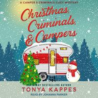 Christmas, Criminals, & Campers - Tonya Kappes