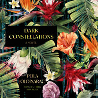 Dark Constellations - Pola Oloixarac